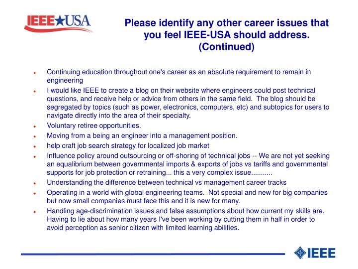 Please identify any other career issues that you feel IEEE-USA should address. (Continued)