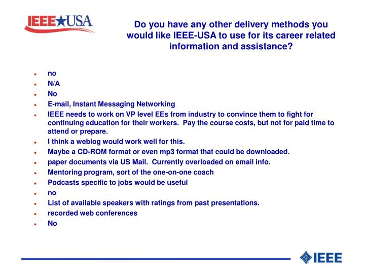 Do you have any other delivery methods you would like IEEE-USA to use for its career related information and assistance?