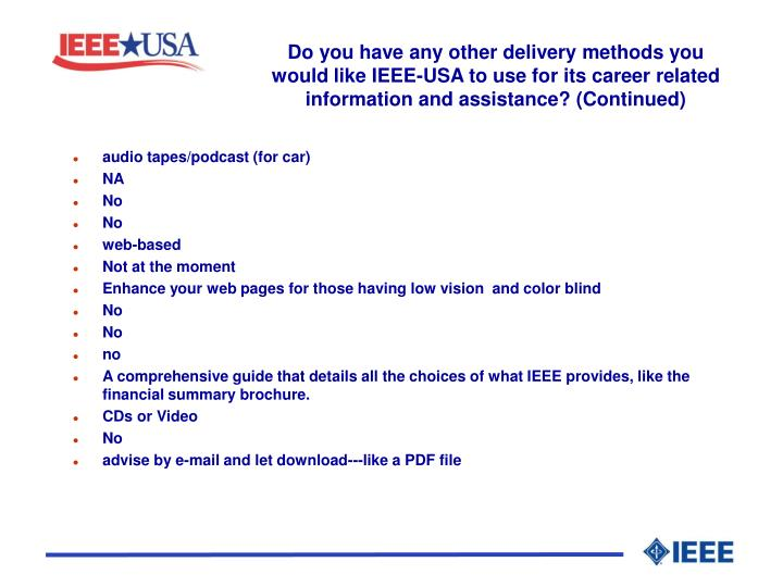 Do you have any other delivery methods you would like IEEE-USA to use for its career related information and assistance? (Continued)