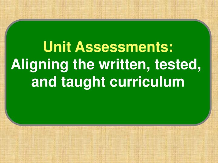 Unit Assessments:
