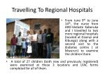 travelling to regional hospitals