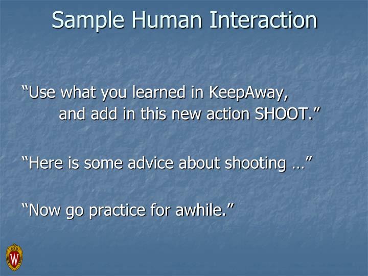 Sample Human Interaction