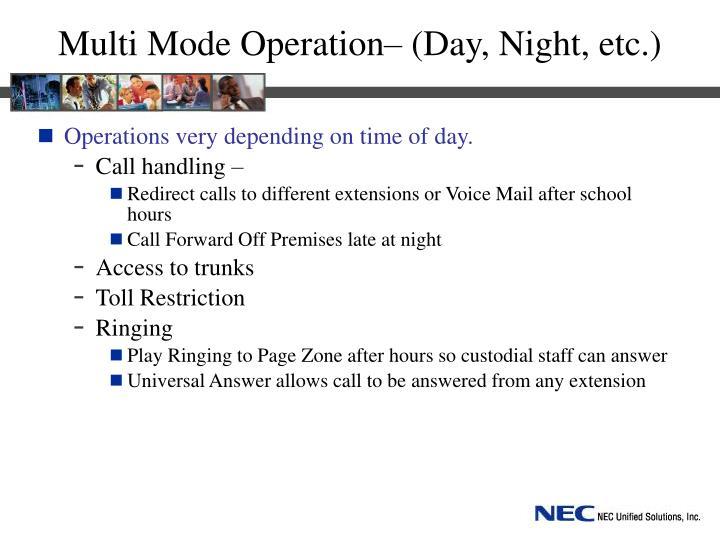 Multi Mode Operation– (Day, Night, etc.)