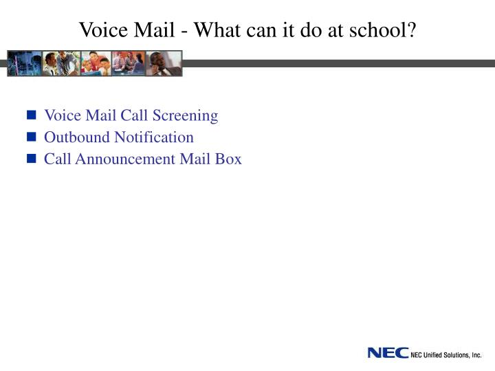 Voice mail what can it do at school
