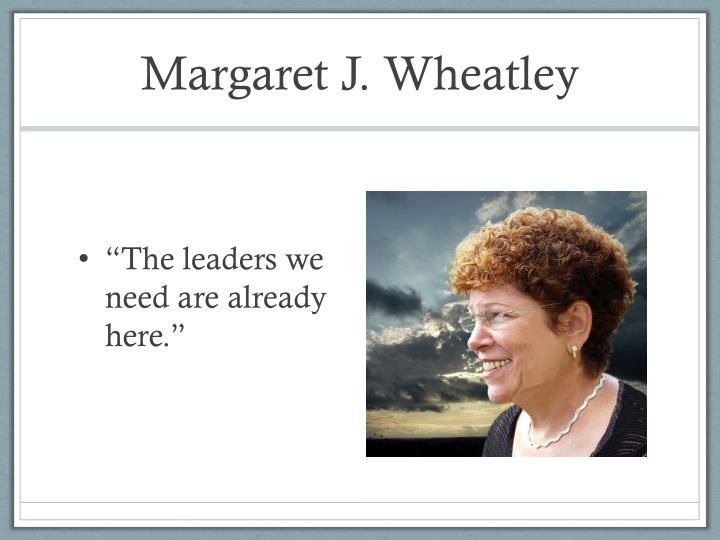 Margaret J. Wheatley