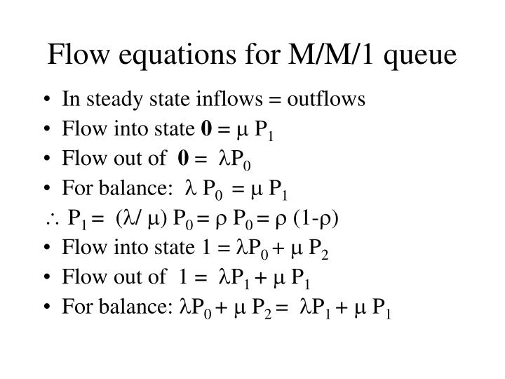 Flow equations for m m 1 queue
