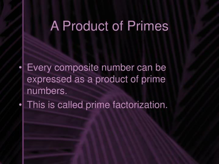 A Product of Primes