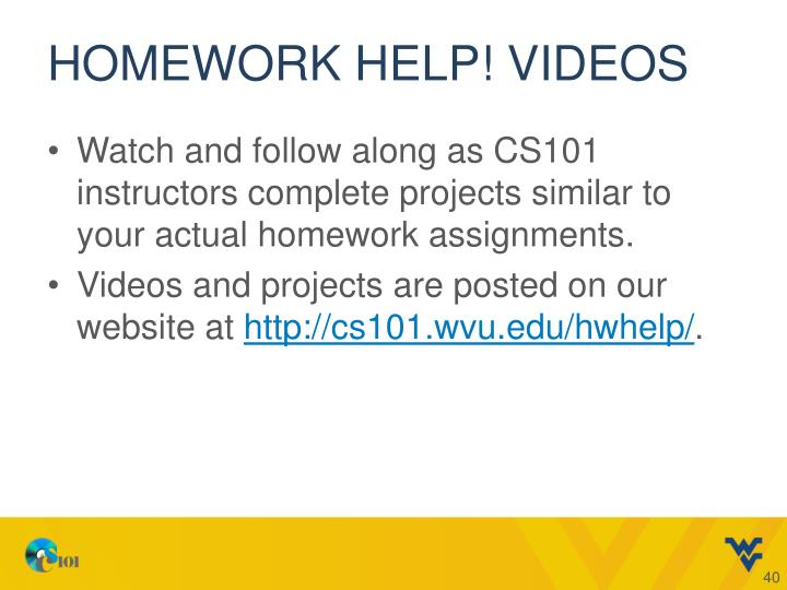 Homework Help! Videos