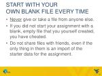 start with your own blank file every time