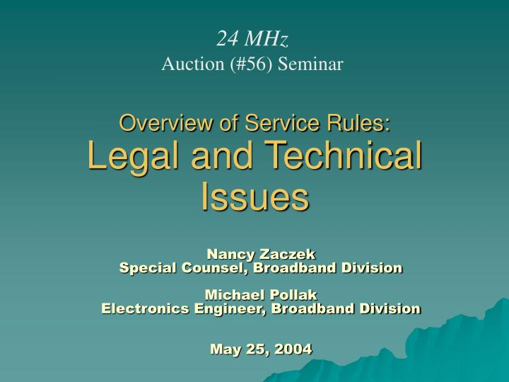 Overview of service rules legal and technical issues
