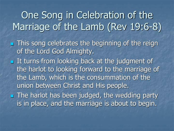 One Song in Celebration of the Marriage of the Lamb (Rev 19:6-8)