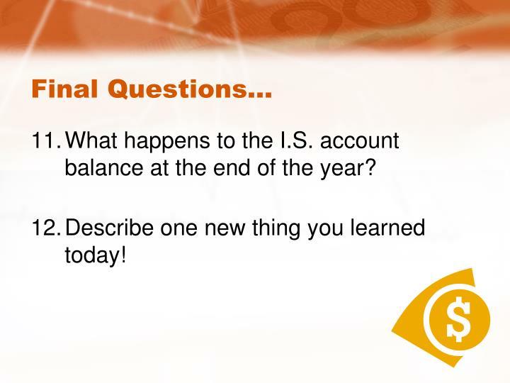 Final Questions…