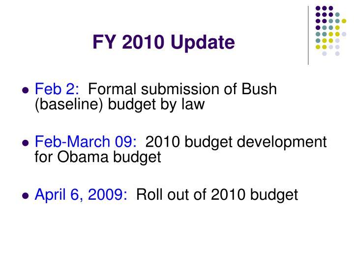 FY 2010 Update