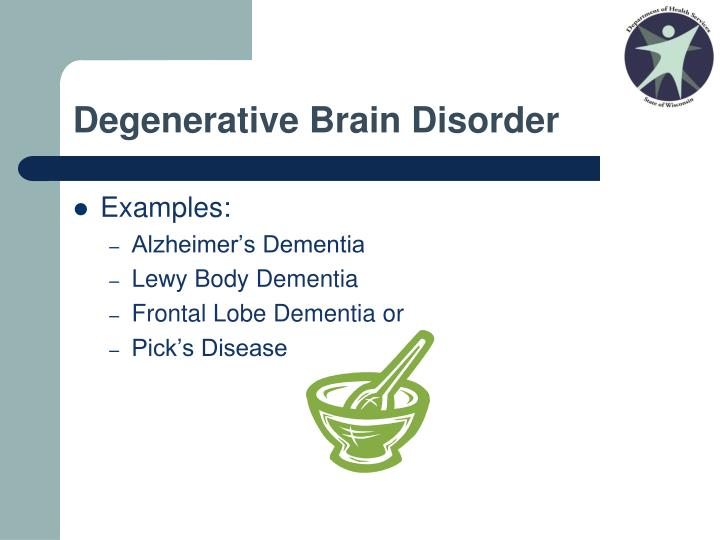 Degenerative Brain Disorder