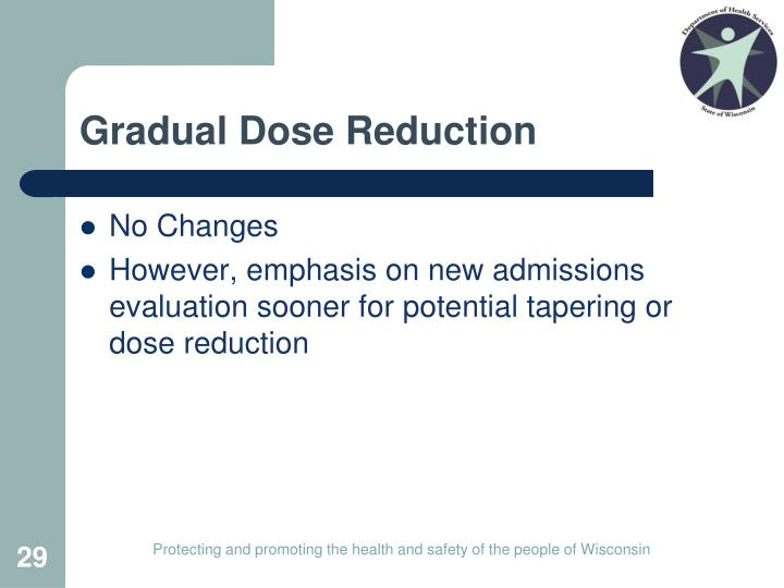 Gradual Dose Reduction