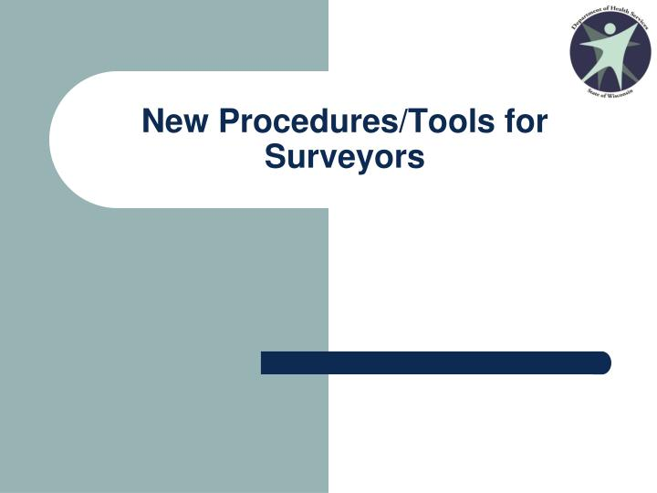 New Procedures/Tools for Surveyors