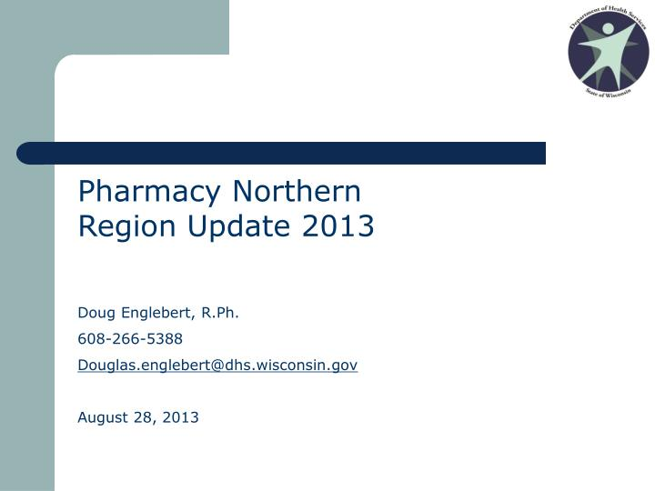 Pharmacy Northern Region Update 2013