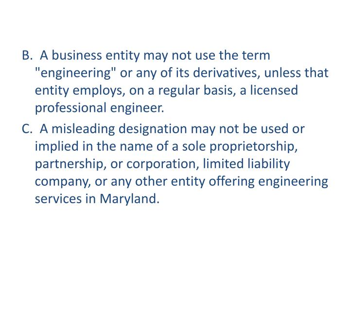 "B.  A business entity may not use the term ""engineering"" or any of its derivatives, unless that entity employs, on a regular basis, a licensed professional engineer."