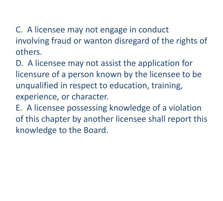C.  A licensee may not engage in conduct         involving fraud or wanton disregard of the rights of others.