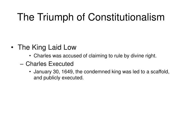 The Triumph of Constitutionalism