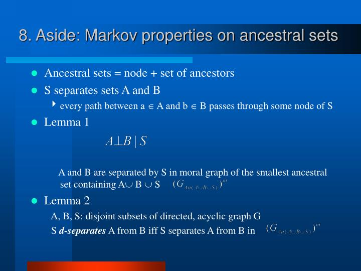 8. Aside: Markov properties on ancestral sets