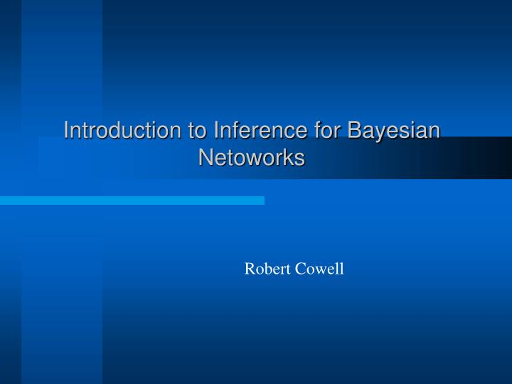 Introduction to inference for bayesian netoworks