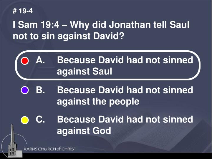 A. Because David had not sinned against Saul