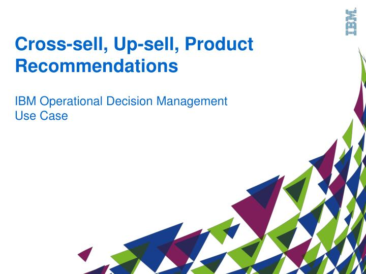 Cross-sell, Up-sell, Product Recommendations