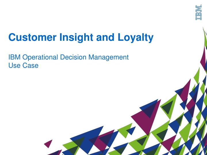 Customer Insight and Loyalty