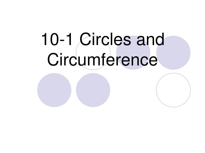 10-1 Circles and Circumference