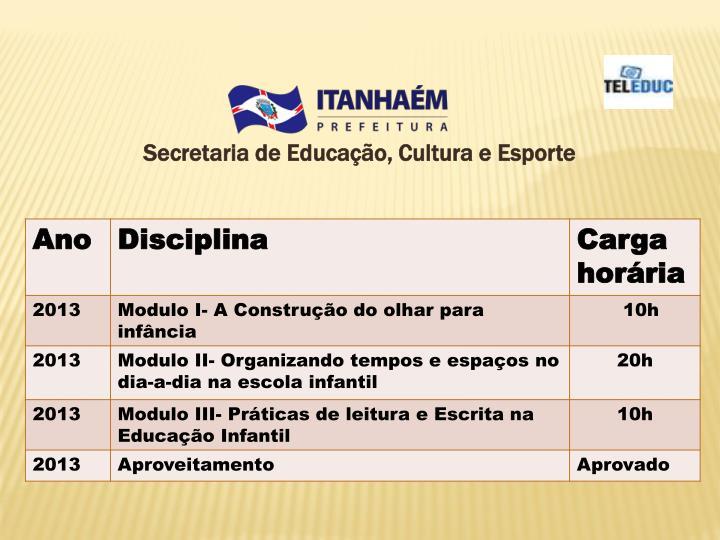Secretaria de Educação, Cultura e Esporte