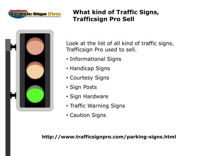 What kind of Traffic Signs, Trafficsign Pro Sell