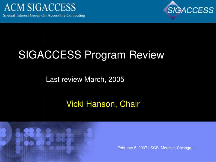 Sigaccess program review last review march 2005