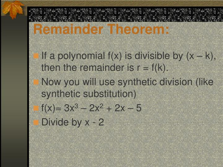 Remainder Theorem: