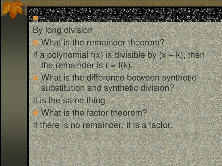 How do you divide polynomials?
