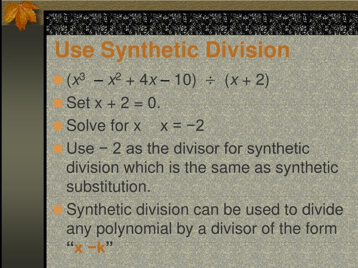 Use Synthetic Division