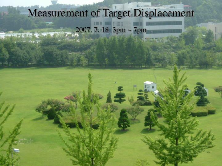 Measurement of Target Displacement
