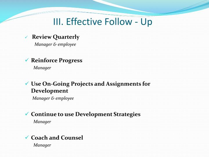 III. Effective Follow - Up