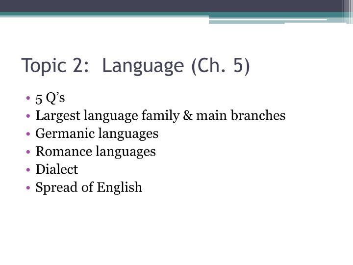 Topic 2:  Language (Ch. 5)