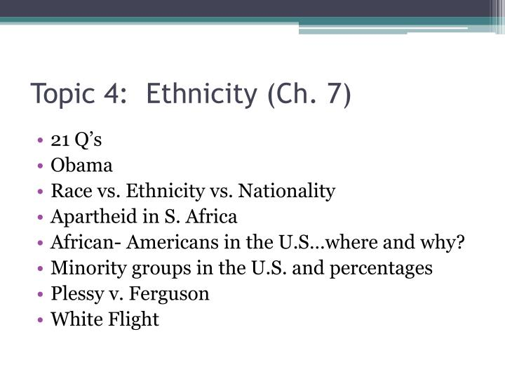 Topic 4:  Ethnicity (Ch. 7)