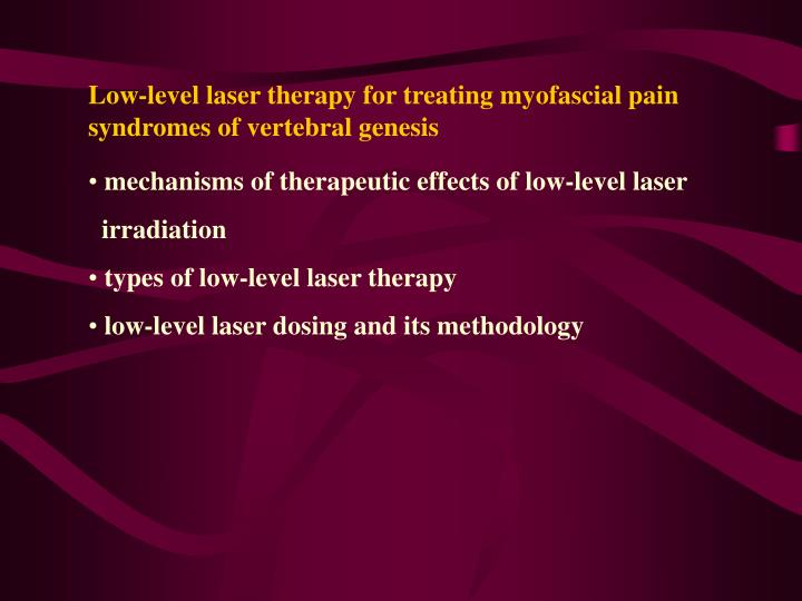 Low level laser therapy for treating myofascial pain syndromes of vertebral genesis