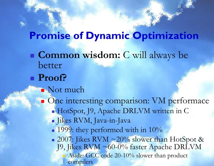 Promise of Dynamic Optimization