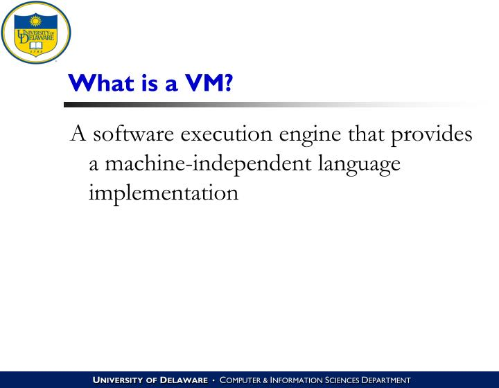 What is a VM?
