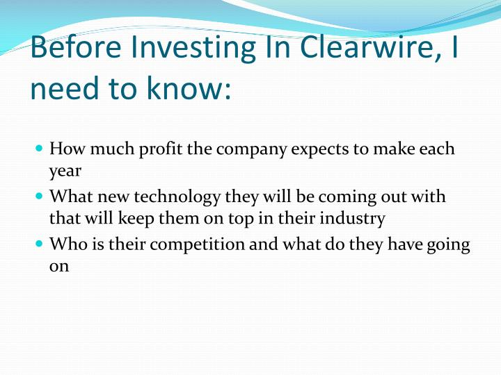 Before Investing In Clearwire, I need to know: