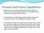 present and future capabilities