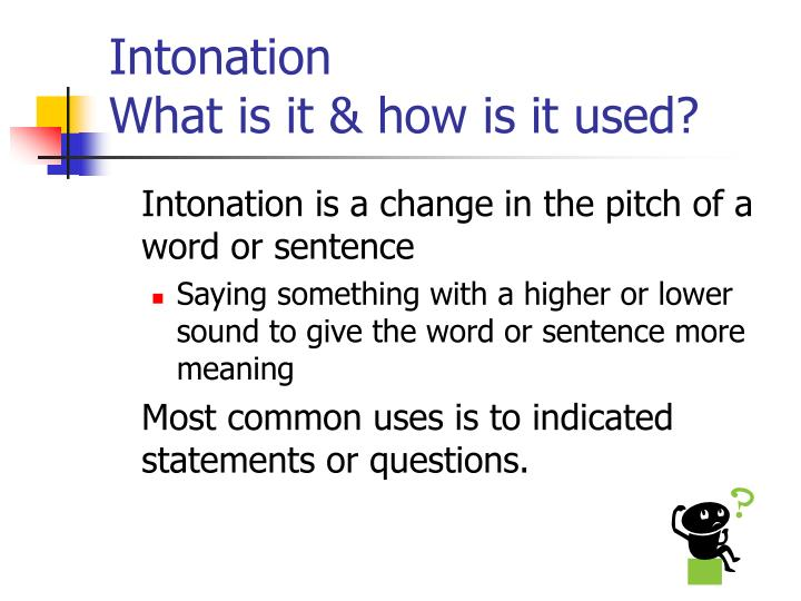 Intonation what is it how is it used