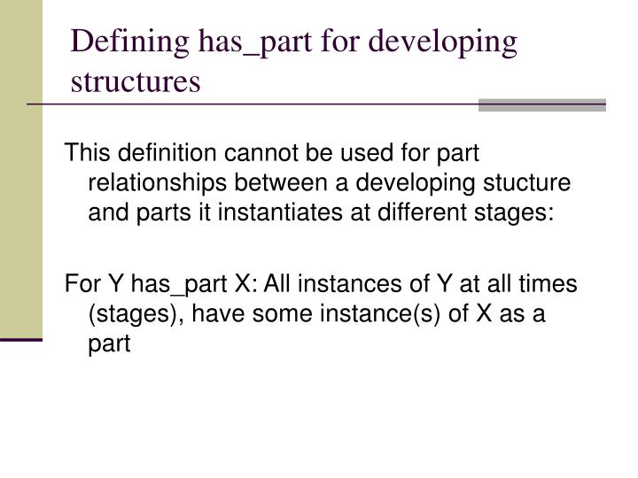 Defining has_part for developing structures