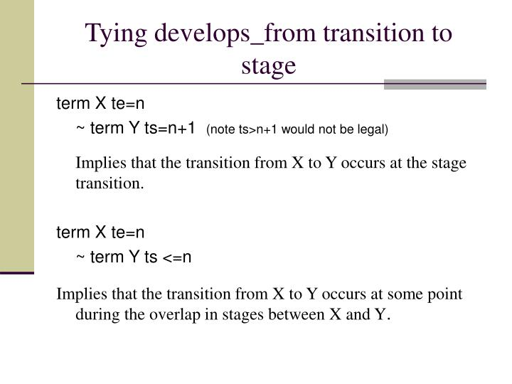 Tying develops_from transition to stage