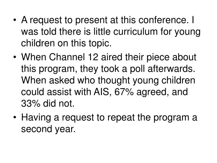 A request to present at this conference. I was told there is little curriculum for young children on this topic.