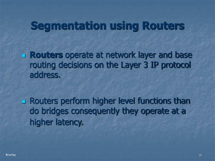 Segmentation using Routers